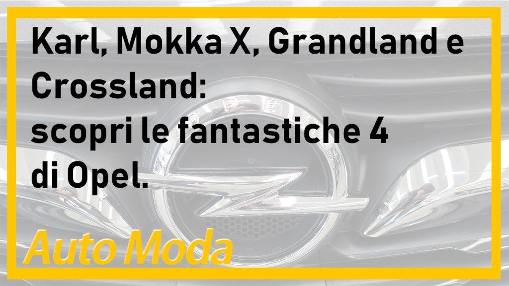 Opek Karl, Mokka, Grandland, Crossland